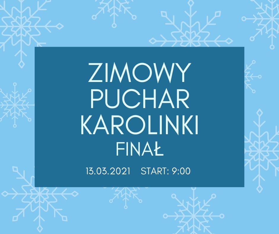 Finał Zimowego Pucharu Karolinki